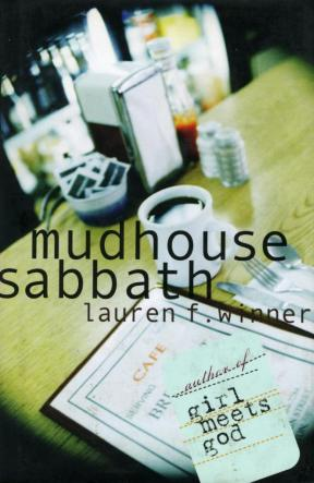 Mudhouse Sabbath by Lauren F. Winner